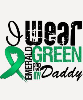 Liver Cancer I Wear Emerald Green For My Daddy T-Shirt