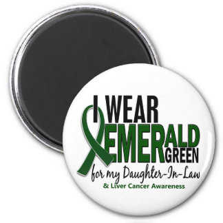 Liver Cancer I Wear Emerald Green For My Daughter- Magnet