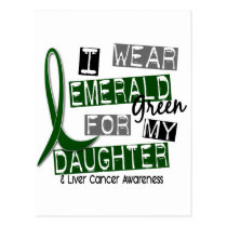 Liver Cancer I Wear Emerald Green For My Daughter Postcard