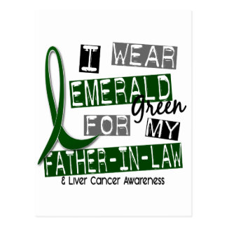 Liver Cancer I Wear Emerald Green For My Father-In Postcard