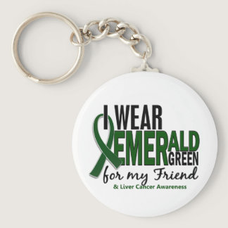 Liver Cancer I Wear Emerald Green For My Friend 10 Keychain
