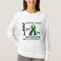 Liver Cancer I Wear Emerald Green For My Granddaug T-Shirt