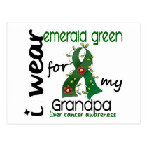 Liver Cancer I Wear Emerald Green For My Grandpa 4 Postcard