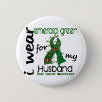 Liver Cancer I Wear Emerald Green For My Husband 4 Button
