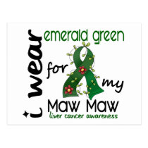 Liver Cancer I Wear Emerald Green For My Maw Maw Postcard