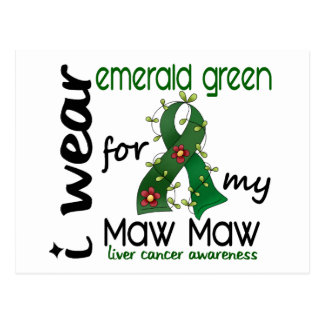 Liver Cancer I Wear Emerald Green For My Maw Maw Postcard