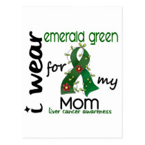 Liver Cancer I Wear Emerald Green For My Mom 43 Postcard
