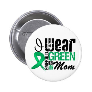Liver Cancer I Wear Emerald Green For My Mom Pin