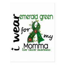 Liver Cancer I Wear Emerald Green For My Momma 43 Postcard