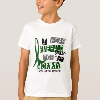 Liver Cancer I Wear Emerald Green For My Mommy 37 T-Shirt