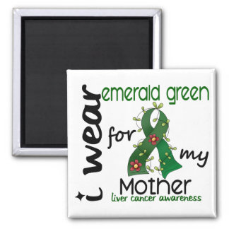 Liver Cancer I Wear Emerald Green For My Mother 43 2 Inch Square Magnet
