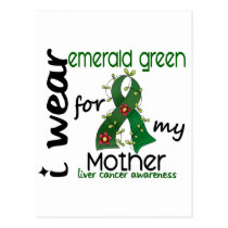 Liver Cancer I Wear Emerald Green For My Mother 43 Postcard