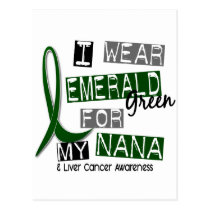 Liver Cancer I Wear Emerald Green For My Nana 37 Postcard
