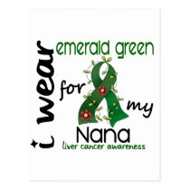 Liver Cancer I Wear Emerald Green For My Nana 43 Postcard