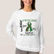 Liver Cancer I Wear Emerald Green For My Nana 43 T-Shirt
