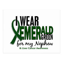 Liver Cancer I Wear Emerald Green For My Nephew 10 Postcard