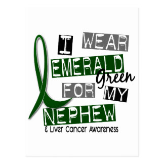 Liver Cancer I Wear Emerald Green For My Nephew 37 Postcard