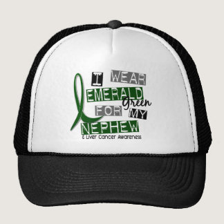 Liver Cancer I Wear Emerald Green For My Nephew 37 Trucker Hat