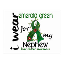Liver Cancer I Wear Emerald Green For My Nephew 43 Postcard