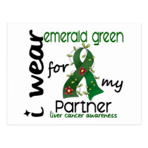 Liver Cancer I Wear Emerald Green For My Partner 4 Postcard