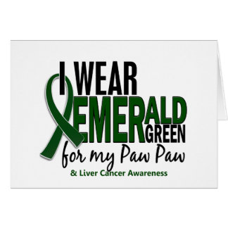 Liver Cancer I Wear Emerald Green For My Paw Paw Card
