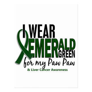 Liver Cancer I Wear Emerald Green For My Paw Paw Postcard