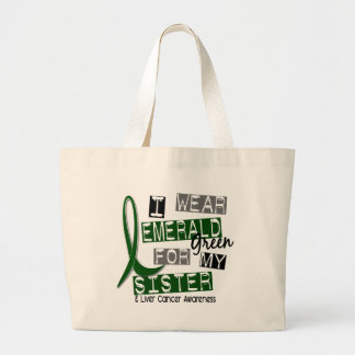 Liver Cancer I Wear Emerald Green For My Sister 37 Large Tote Bag