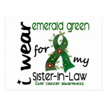 Liver Cancer I Wear Emerald Green For My Sister-In Postcard