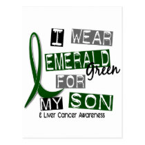 Liver Cancer I Wear Emerald Green For My Son 37 Postcard