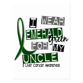 Liver Cancer I Wear Emerald Green For My Uncle 37 Postcard