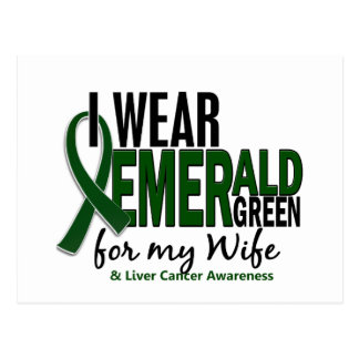 Liver Cancer I Wear Emerald Green For My Wife 10 Postcard