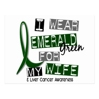Liver Cancer I Wear Emerald Green For My Wife 37 Postcard