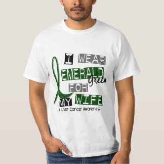 Liver Cancer I Wear Emerald Green For My Wife 37 T-Shirt