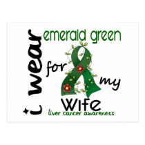 Liver Cancer I Wear Emerald Green For My Wife 43 Postcard