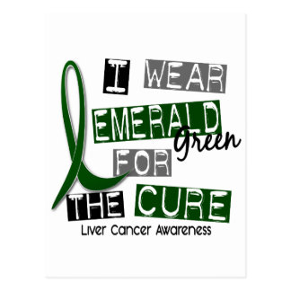 Liver Cancer I Wear Emerald Green For The Cure 37 Postcard