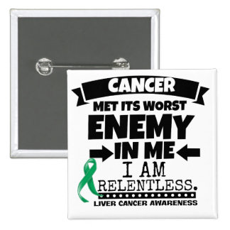 Liver Cancer Met Its Worst Enemy in Me Pinback Button