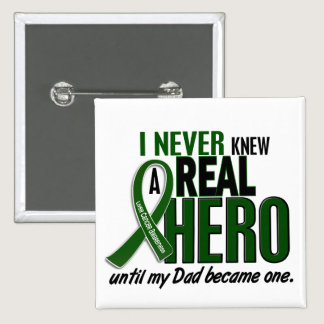 Liver Cancer NEVER KNEW A HERO 2 Dad Pinback Button