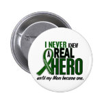 Liver Cancer NEVER KNEW A HERO 2 Mom Button