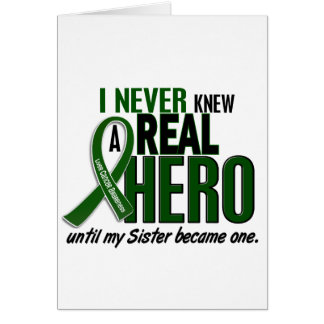 Liver Cancer NEVER KNEW A HERO 2 Sister Greeting Card