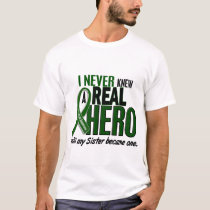 Liver Cancer NEVER KNEW A HERO 2 Sister T-Shirt