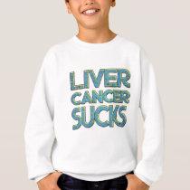 Liver cancer sucks sweatshirt