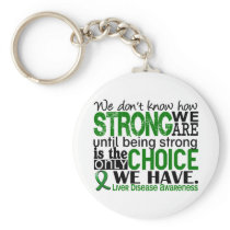 Liver Disease How Strong We Are Keychain