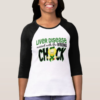 Liver Disease Messed With The Wrong Chick T Shirt