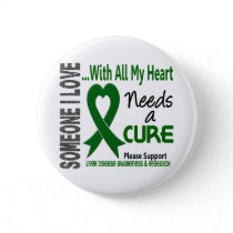 Liver Disease Needs A Cure 3 Pinback Button