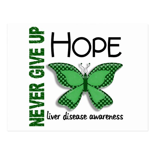 Liver Disease Never Give Up Hope Butterfly 4.1 Postcard