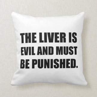 Liver Evil Must Be Punished Throw Pillow