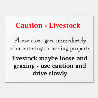 Livestock caution sign for driveway gate