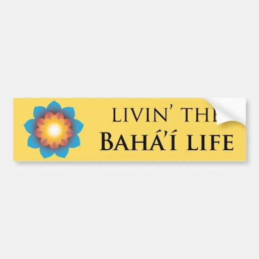 Livin' Bahá'í Life Bumper Sticker