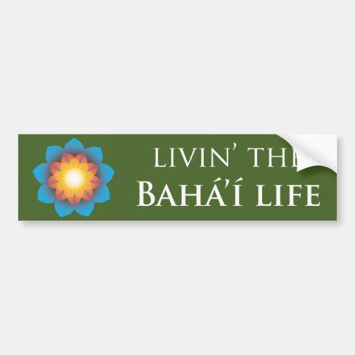 Livin' Bahá'í Life Bumper Stickers