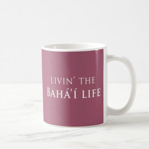 Livin' Bahá'í Life Classic White Coffee Mug